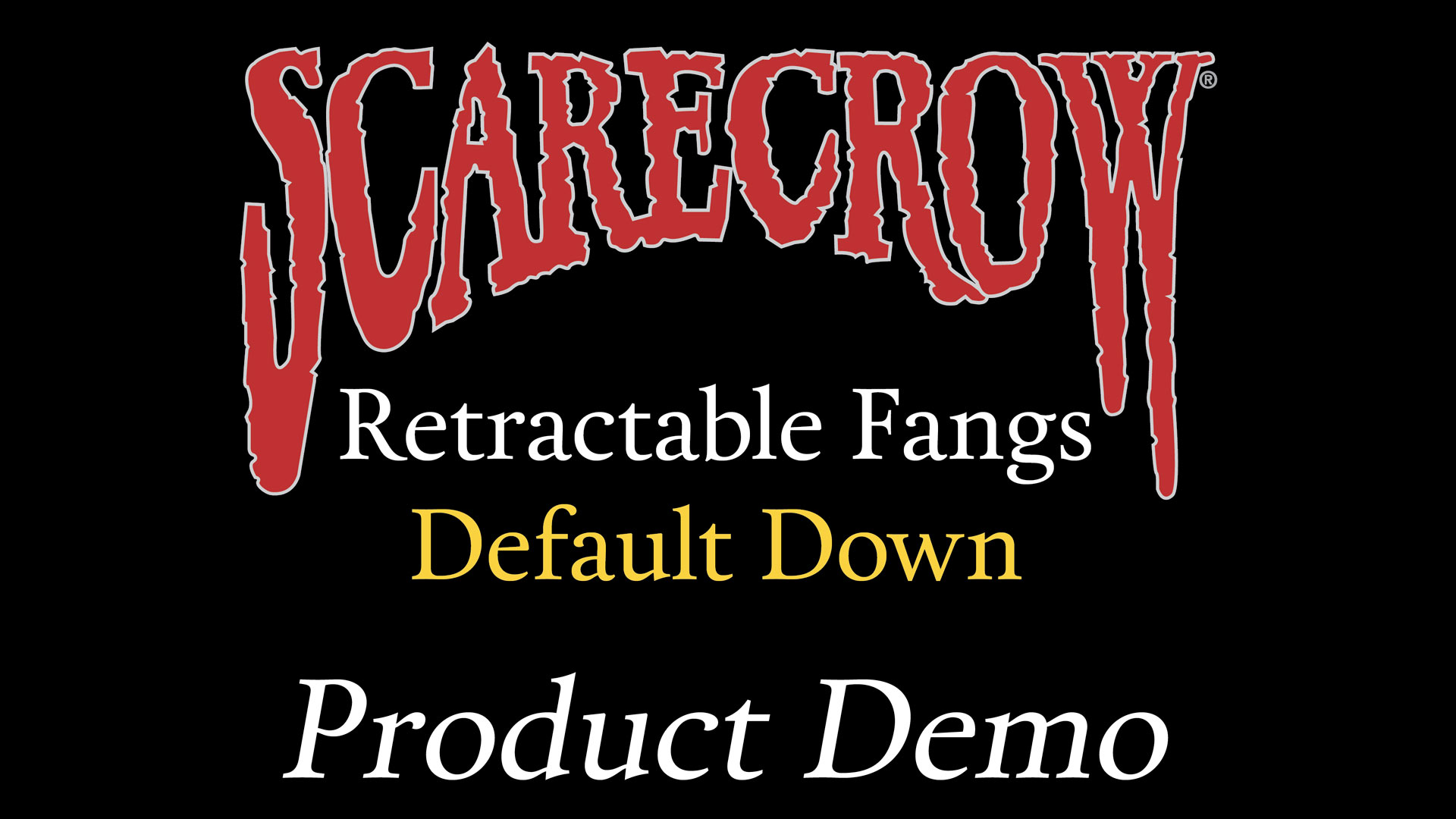 Retractable Fangs: Default Down